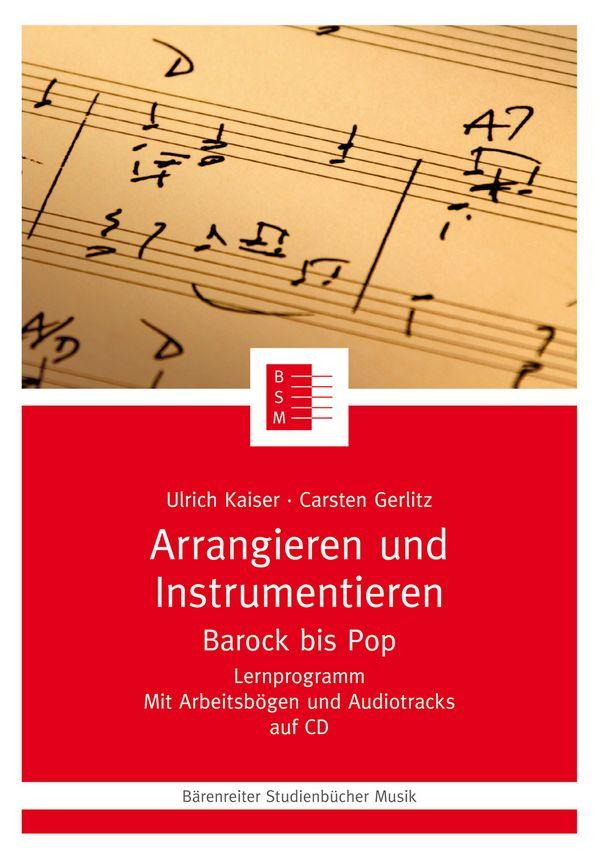 Kaiser, Ulrich - Arrangieren und Instrumentieren (+CD) :