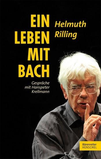 Rilling, Helmuth - Ein Leben mit Bach : Gespräche mit