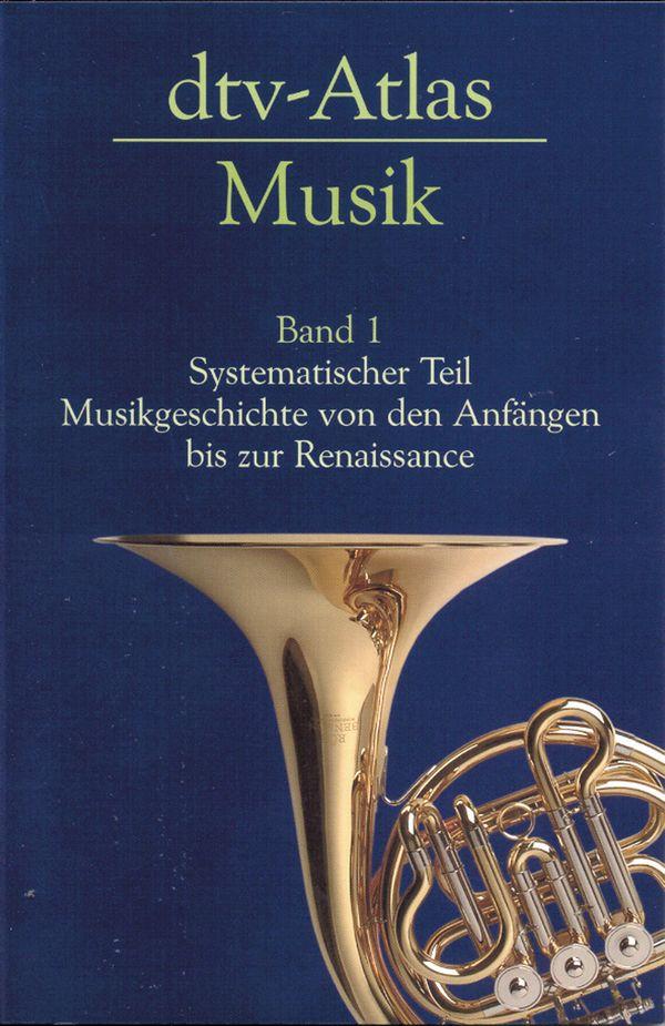 DTV-Atlas zur Musik Band 1: Tafeln und Texte
