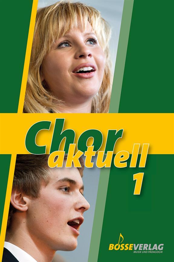 Chor aktuell Band 1: für gem Chor a cappella