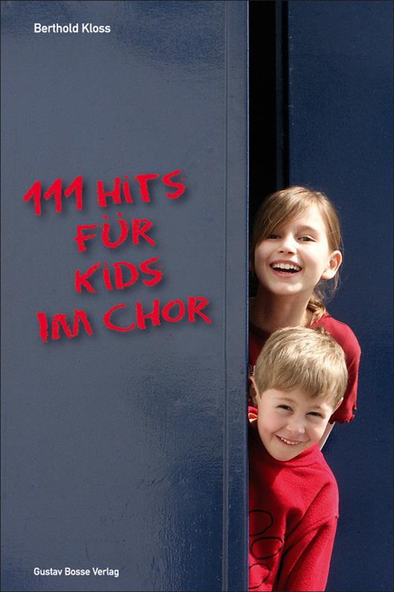 111 Hits für Kids im Chor: Die besten Lieder der bekanntesten