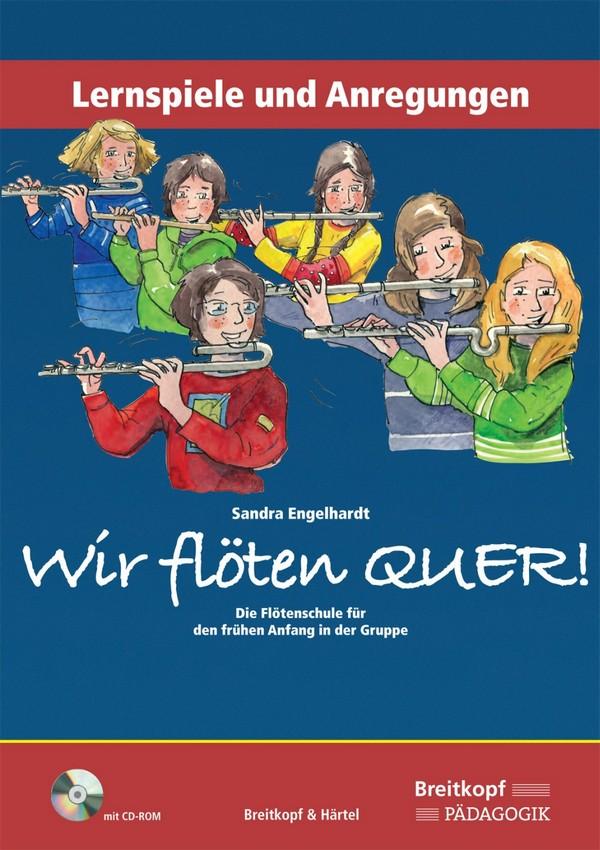 Wir flöten quer (+CD-ROM): für Flöte im Gruppenunterricht (z.T. mit Klavier)
