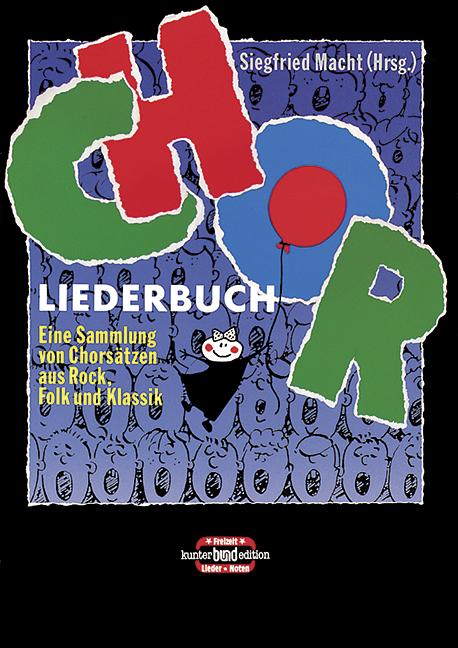 Chorliederbuch: Eine Sammlung von Chorsätzen aus Rock, Folk