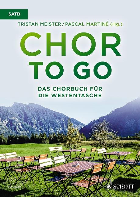 Chor to go: für gem Chor a cappella