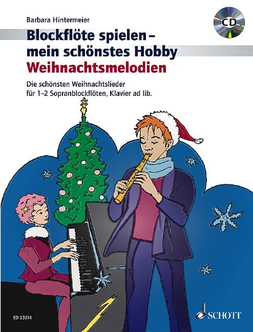 Blockflöte spielen mein schönstes Hobby - Weihnachtsmelodien (+CD): für 1-2 Blockflöten (Klavier ad lib)