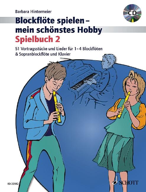 Blockflöte spielen mein schönstes Hobby Band 2 - Spielbuch (+CD): für 1-3 Blockflöten sowie für Sopranblockflöte und Klavier