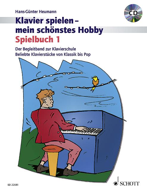Klavier spielen mein schönstes Hobby - Spielbuch Band 1 (+CD): für Klavier
