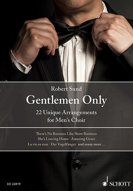 Gentlemen only: für Männerchor z.T. mit Klavier
