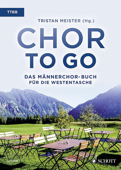Chor to go: für Männerchor a cappella