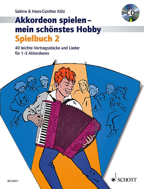 Akkordeon spielen mein schönstes Hobby - Spielbuch Band 2 (+CD): für 1-3 Akkordeons