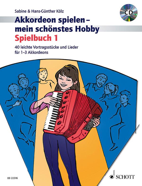 Akkordeon spielen mein schönstes Hobby - Spielbuch Band 1 (+CD): für 1-3 Akkordeons