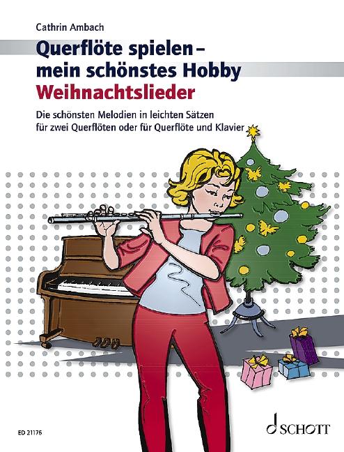 Querflöte spielen mein schönstes Hobby - Weihnachtslieder : für 2 Flöten