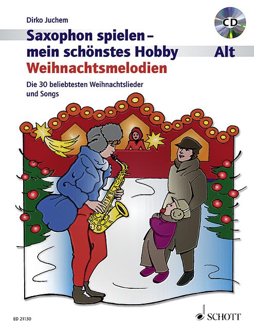 Saxophon spielen mein schönstes Hobby - Weihnachtsmelodien (+CD): für Altsaxophon (Klavier ad lib)