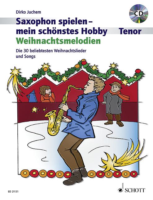 Saxophon spielen mein schönstes Hobby - Weihnachtsmelodien (+CD): für Tenorsaxophon (Klavier ad lib)