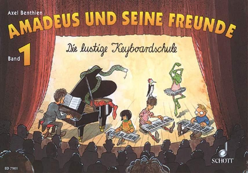 Amadeus und seine Freunde Band 1: die lustige Keyboardschule