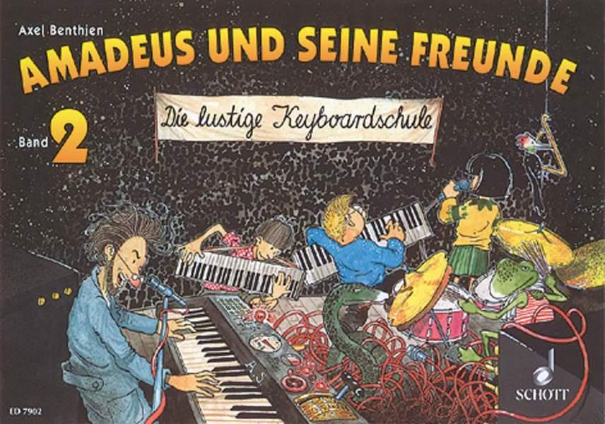 Amadeus und seine Freunde Band 2: Die lustige Keyboardschule