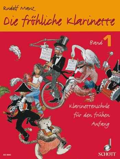 Die fröhliche Klarinette Band 1: Klarinettenschule für den frühen Anfang