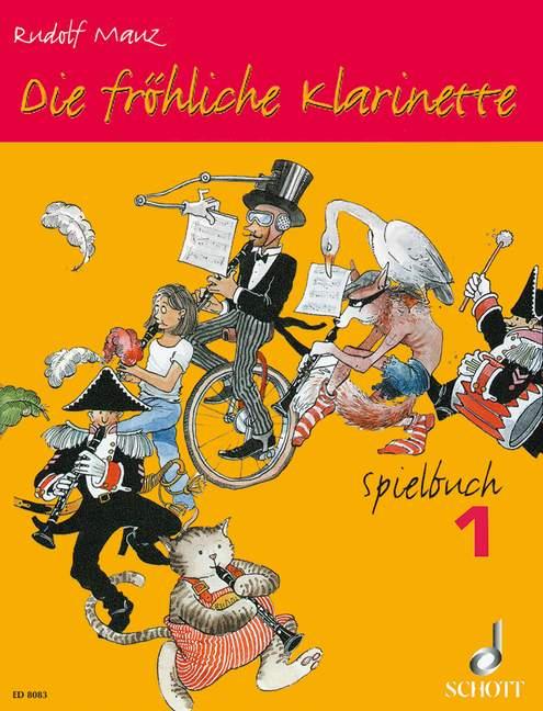 Die fröhliche Klarinette Band 1 - Spielbuch: für 2-3 Klarinetten und Klavier