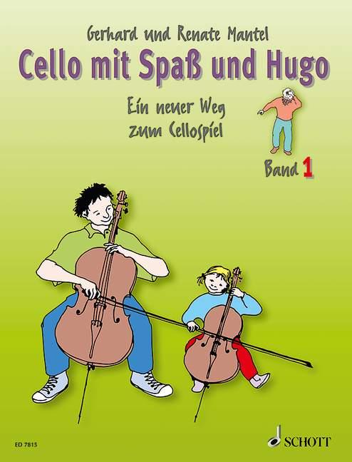 Mantel, Gerhard - Cello mit Spaß und Hugo Band 1 :