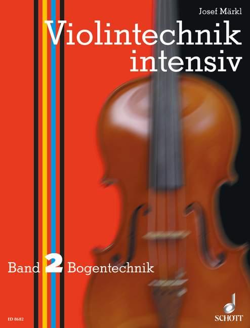 Märkl, Josef - Violintechnik intensiv Band 2 :