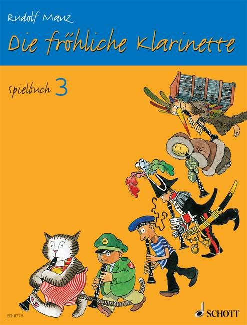 Die fröhliche Klarinette Band 3 - Spielbuch: für Klarinette und Klavier sowie für 2-3 Klarinetten