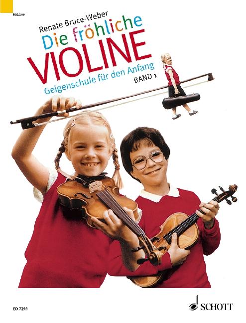 Die fröhliche Violine Band 1: Geigenschule für den Anfang