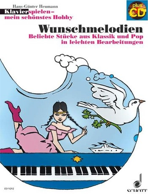 Klavier spielen mein schönstes Hobby - Wunschmelodien (+CD): für Klavier