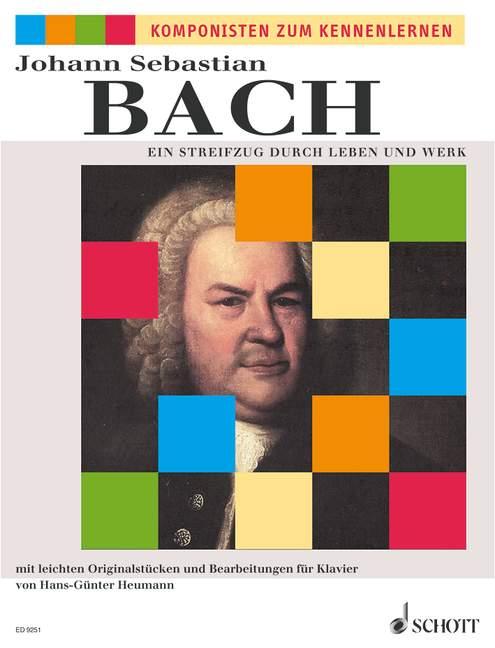 Bach, Johann Sebastian - Johann Sebastian Bach : ein Streifzug durch Leben