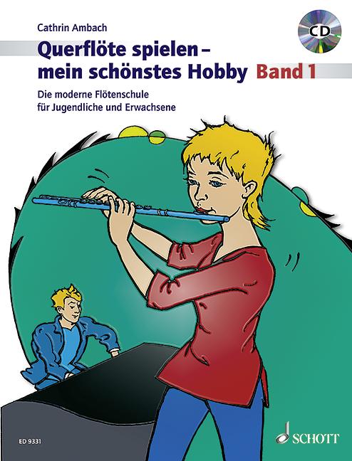 Querflöte spielen mein schönstes Hobby Band 1 (+CD): für Flöte