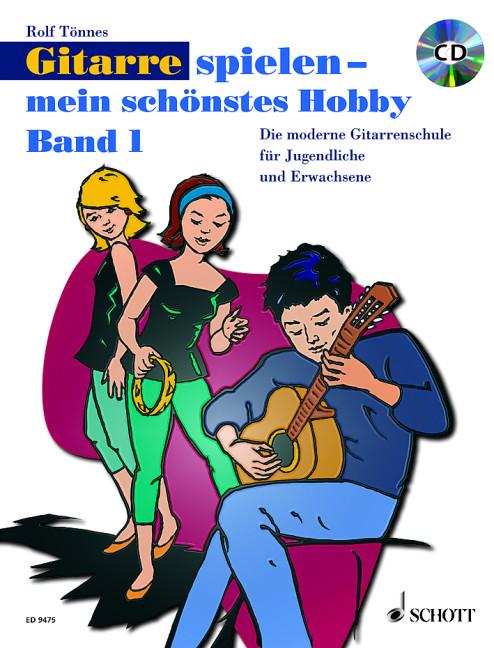 Tönnes, Rolf - Gitarre spielen mein schönstes Hobby Band 1 (+CD) :