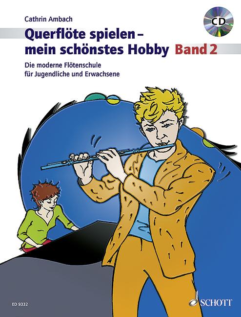 Querflöte spielen mein schönstes Hobby Band 2 (+CD): für Flöte