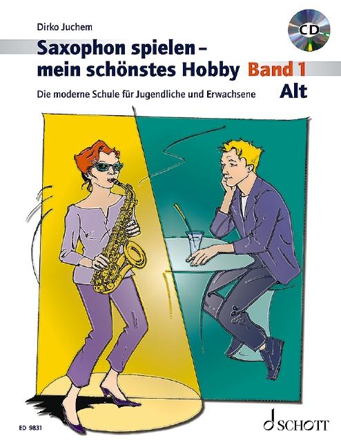 Saxophon spielen mein schönstes Hobby Band 1 (+CD): für Altsaxophon