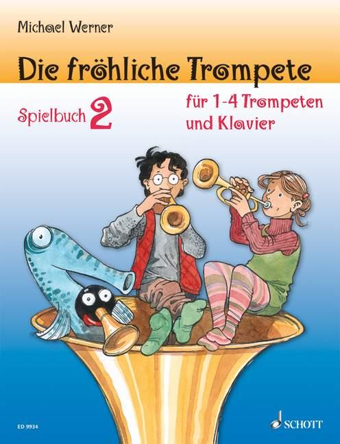 Werner, Michael - Die fröhliche Trompete Spielbuch 2 :