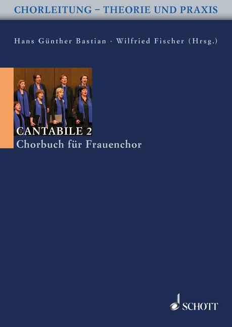 Cantabile Band 2: für Frauenchor Chorbuch zum Handbuch der Chorleitung