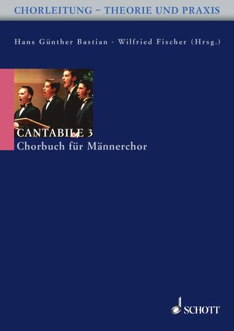 Cantabile Band 3: für Männerchor Chorbuch zum Handbuch der Chorleitung
