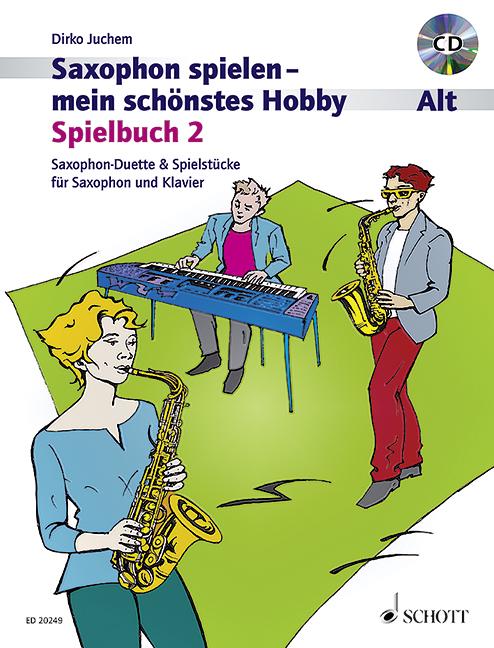 Saxophon spielen mein schönstes Hobby Spielbuch Band 2 (+CD): für 1-2 Altsaxophone und Klavier