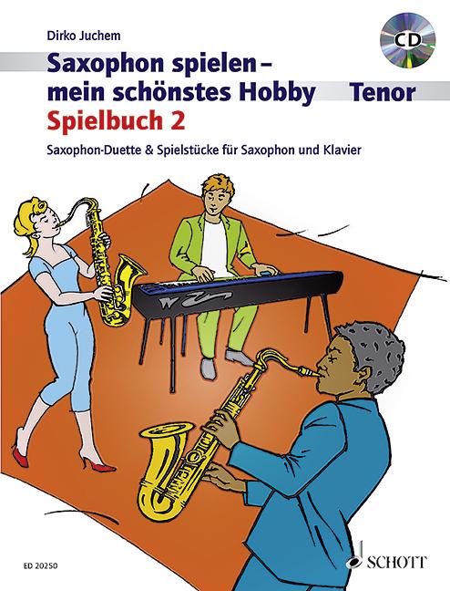 Saxophon spielen mein schönstes Hobby Spielbuch Band 2 (+CD): für 1-2 Tenorsaxophone und Klavier