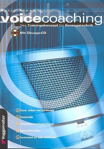 Voicecoaching (+CD): Das Trainingskonzept für Gesangstechnik
