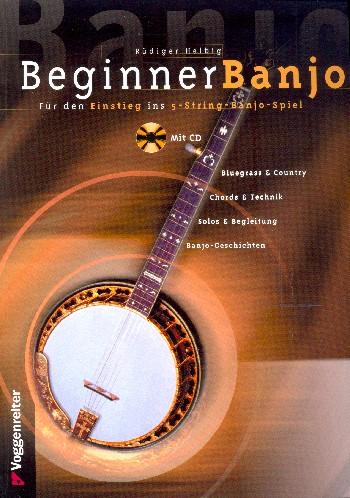 Beginner Banjo (+CD): Der Einstieg ins 5-String-Banjo-Spiel