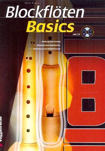 Blockflöten Basics (+CD): für Sopranblockflöte (deutsche und barocke Griffweise)