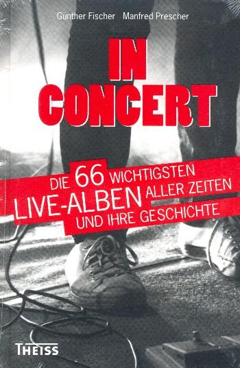 In Concert: die 66 wichtigsten Live-Alben aller Zeiten und ihre Geschichte