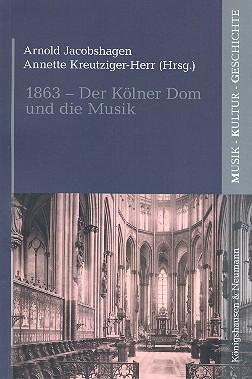1863 - Der Kölner Dom und die Musik