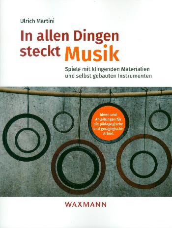 Martini, Ulrich - In allen Dingen steckt Musik :