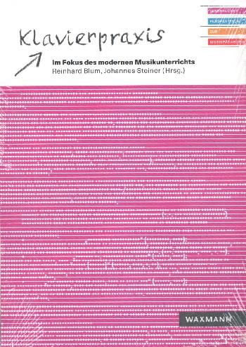 Klavierpraxis im Fokus des modernen Musikunterrichts - Vollanzeige.