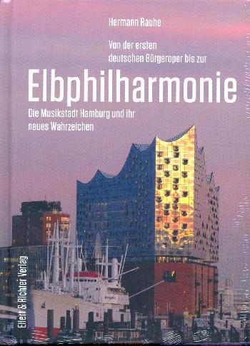Rauhe, Hermann - Von der ersten deutschen Bürgeroper bis zur Elbphilharmonie :