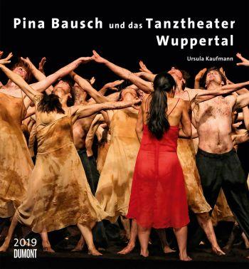 Kalender Pina Bausch - Tanztheater Wuppertal 2019 Monatskalender 44,5x48cm