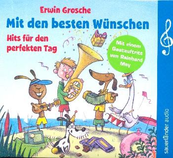 Grosche, Erwin - Mit den besten Wünschen - Hits für den perfekten Tag :