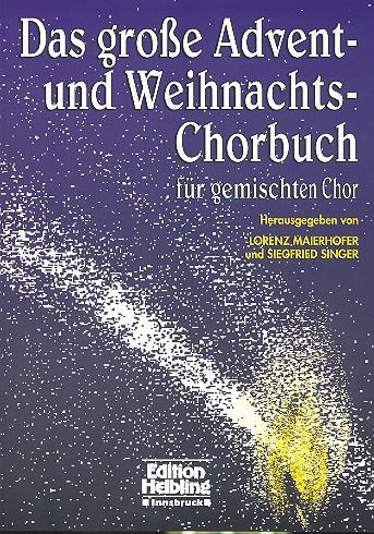 Das große Advent- und Weihnachts-Chorbuch: für gem Chor