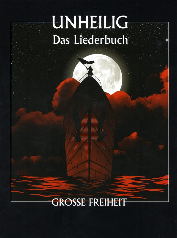 - Unheilig : Große Freiheit - das Liederbuch