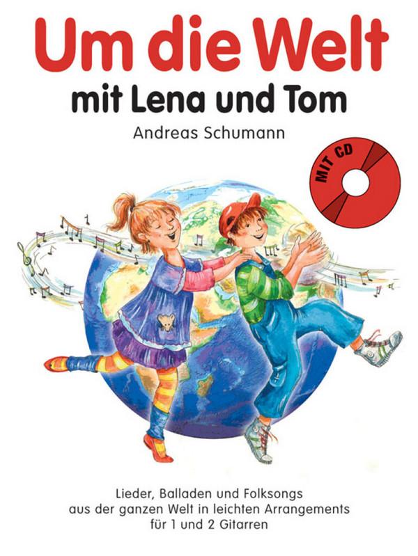 - Um die Welt mit Lena und Tom (+CD) :